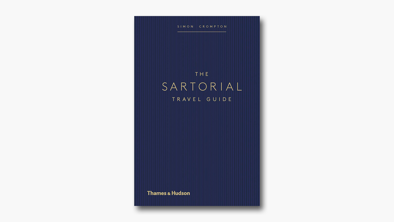 'The Sartorial Travel Guide'by Simon Crompton